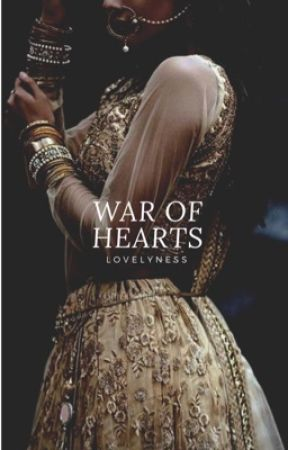 WAR OF HEARTS  by lovelyness-