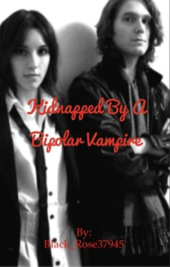 Kidnapped By A Bipolar Vampire # 1