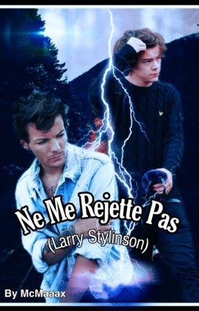 Ne Me Rejette Pas [Larry Stylinson] by McMaaax