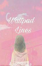 Wattpad Lines by Azodnem_a