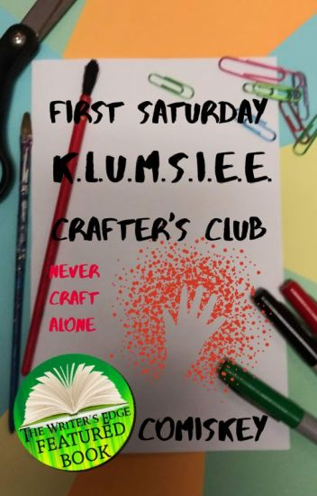 First Saturday K.L.U.M.S.I.E.E. Krafter's Klub