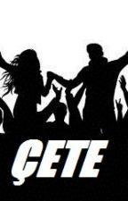 ÇETE by elifduran55