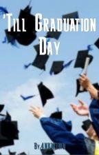 'Till Graduation Day (Camila/You G!P) by 4NKN0WN