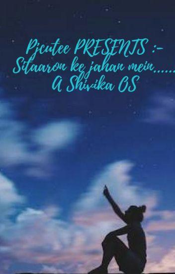 Sitaaron ke jahan mein   A Shivika OS - Prabhjot kaur - Wattpad