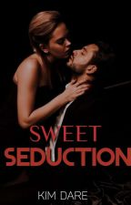 Sweet Seduction (COMPLETED) by MODERNWOMAN10
