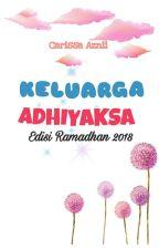 KELUARGA ADHIYAKSA RAMADHAN 2018 by Carissa94