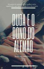 Duda e o dono do Alemão. by MariaGabriele389