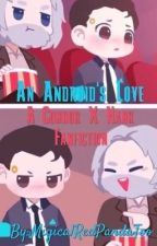 An Android's Love//Connor x Hank//Weird by MigicalRedPandaToo