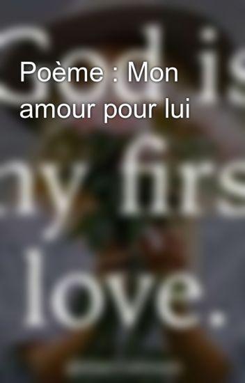 Poème Mon Amour Pour Lui Emmaloophs Wattpad