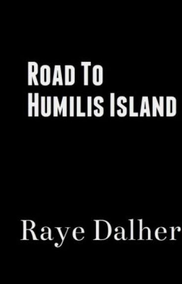 Road To Humilis Island