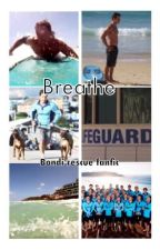 Breathe (Bondi rescue fanfic) by neeuff