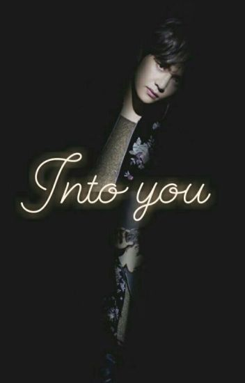 Into you    kth+