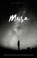 MUSA (Tamat) by Ariska31