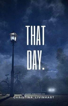 That Day. (#PlanetOrPlastic) by Christina_livinhart