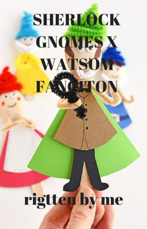 sherlock gnomes x watson (lemon) (yaoi) by Egotestical