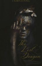 The Lost Dragon. (GOT Fan Fiction) by Lauren_Loving