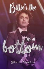 Billie's the type of bottom... by KurtCxcaine