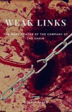 Weak Links: The Many Deaths of the Company of the Chain by DorianRaker