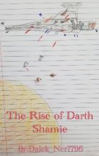 The Rise Of Darth Shamie by Dalek_Ner7796