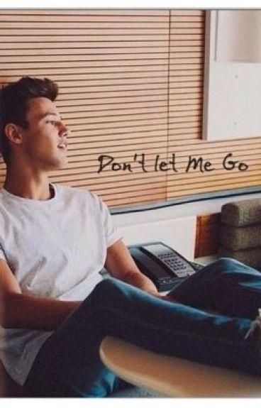 Don't Let Me Go~ A Cameron Dallas Fan Fiction~