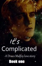 It's Complicated(Draco Malfoy love story) by nikkibrooks