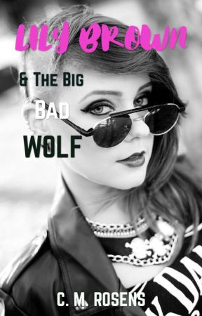 Lily Brown and the Big Bad Wolf (on temporary hold) by CelticMedusa