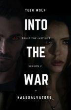 Into the War | Teen Wolf #2 by halesalvatore_
