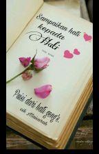 sampaikan hati 💓 kepada hati 💕 by IDi_maisarah