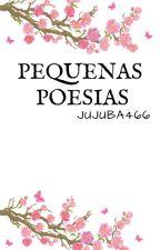 Pequenas Poesias  by Jujuba466