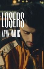 losers | zayn malik by xmohnstadx
