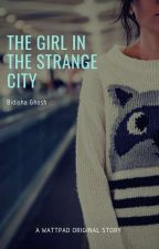 The Girl in The Strange City by ashxxhale