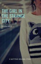 The Girl in The Strange City by iamashleyhale