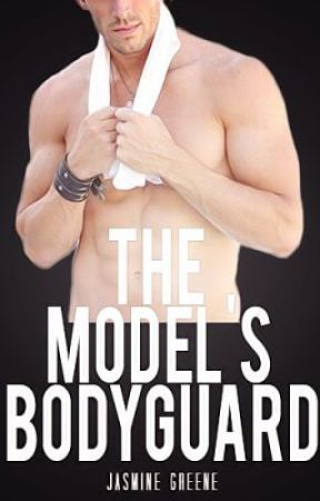 The Model's Bodyguard (Romantic Suspense) [COMPLETED] by JasmineDahlia