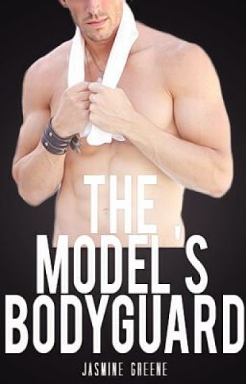 The Model's Bodyguard (Romantic Suspense) [COMPLETED]