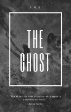 The ghost: Ressurreição  by SrtaHozana