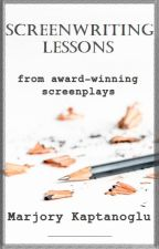 Screenwriting Lessons from Award-winning Screenplays by marjoryk
