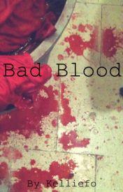 Bad Blood by Kelliefo
