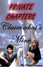 Private Chapter - Claim what's MINE by FriendsIsEverything
