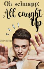 Oh Schnapp: All Caught Up by kingdombyers