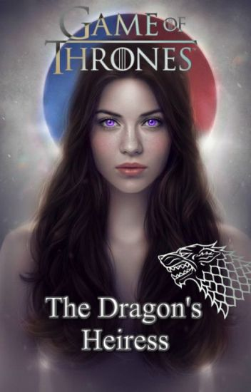 The Dragons Heiress (Game of Thrones)