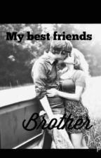 My bestfriends brother by kenzie0897