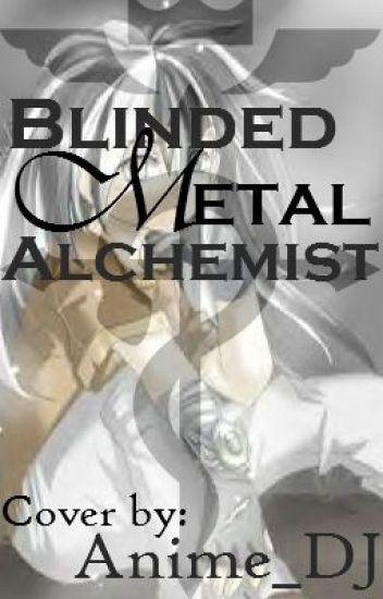 BlindedMetal Alchemist