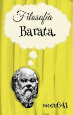 Filosofía barata. by more641