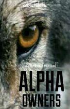 Alpha Owners [END] by rabiatulatu