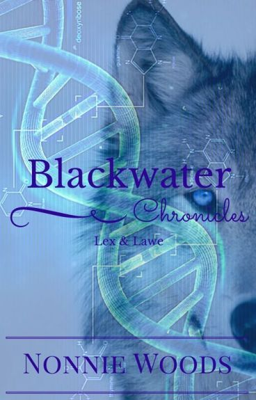 The Blackwater Chronicles: Lex & Lawe by Nonnie228