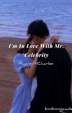 Im Inlove With Mr. Celebrity [ COMPLETED] by binibiningcaden