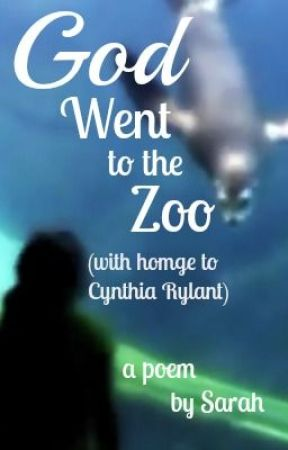 God Went to the Zoo (with homage to Cynthia Rylant) by SarahAllenAuthor