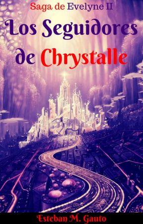 Los Seguidores de Chrystalle by Keiden81