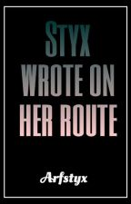 Styx Wrote on her Route by Aesthestyx