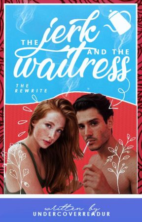 The Jerk and the Waitress; the Rewrite by UndercoverReadur